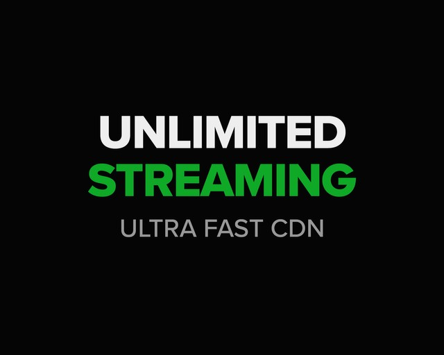 Unlimited streaming